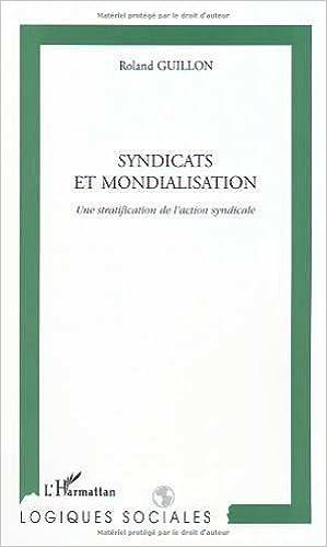 Syndicats et mondialisations. une stratification de l'action syndicale pdf ebook