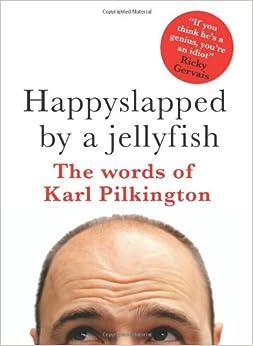 Descargar Libro Gratis Happyslapped By A Jellyfish: The Words Of Karl Pilkington PDF Gratis 2019
