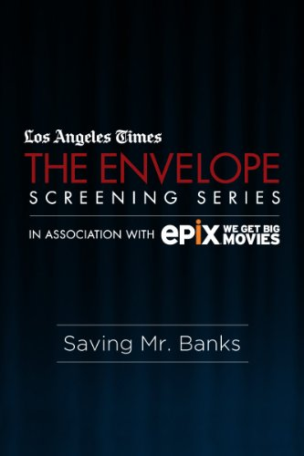 Los Angeles Times The Envelope Screening Series, in  Association with EPIX: Saving Mr. Banks