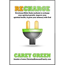 RECHARGE: Spiritual devotional methods to recharge your spiritual life, improve your spiritual health, & grow your intimacy with God.: Reenergize, rejuvenate, ... daily quiet time (Christian Growth Book 1)