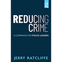 Reducing Crime: A Companion for Police Leaders
