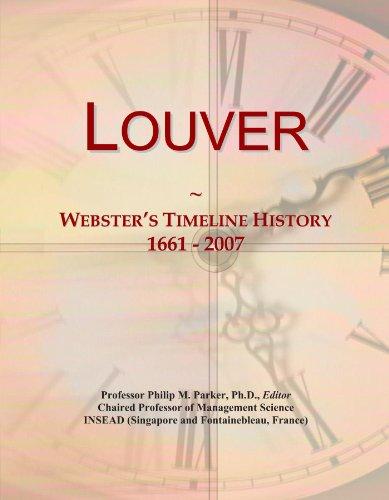 Louver: Webster's Timeline History, 1661 - 2007 - 2007 Louver