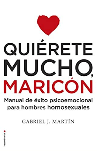 Quierete mucho, maricon (Spanish Edition)