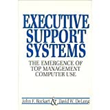 Executive Support Systems : The Emergence of Top Management Computer Use, Rockart, John F. and DeLong, David W., 0870949551
