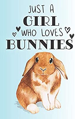 Just A Girl Who Loves Bunnies: Cute Bunny Lovers Journal ...