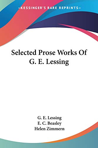 Selected Prose Works Of G. E. Lessing G. E. Lessing