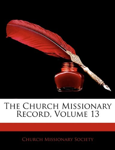 Download The Church Missionary Record, Volume 13 PDF