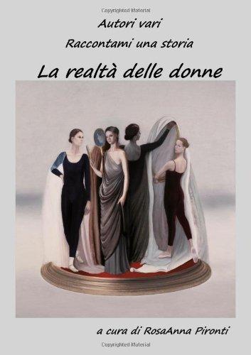 Read Online Raccontami Una Storia - La Realtà Delle Donne (Italian Edition) ebook