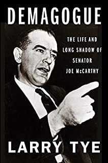 Book Cover: Demagogue: The Life and Long Shadow of Senator Joe McCarthy