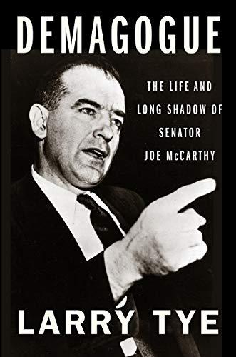 Book Cover: Demagogue: The Life and Long Shadow of Senator Joe McCarthy
