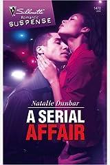 A Serial Affair (Silhouette Romantic Suspense Book 1470) Kindle Edition