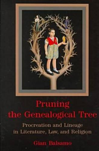 Pruning the Genealogical Tree: Procreation and Lineage in Literature, Law, and Religion
