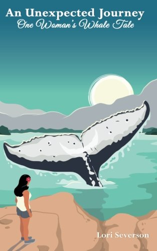 An Unexpected Journey: One Woman's Whale Tale PDF