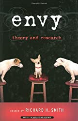 Envy: Theory and Research (Series in Affective Science)