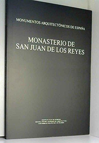 Monumentos arquitectonicos de España : el monasterio de san Juan de los Reyes