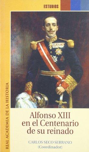 Alfonso XIII en el centenario de su reinado