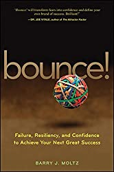 Bounce!: Failure, Resiliency, and Confidence to Achieve Your Next Great Success by Barry J. Moltz (2008-01-28)