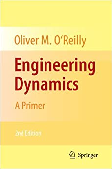 Book Engineering Dynamics: A Primer by Oliver M. O'Reilly (2010-09-14)