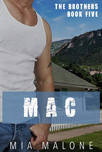 Mac (the Brothers Book 5) by [Malone, Mia]
