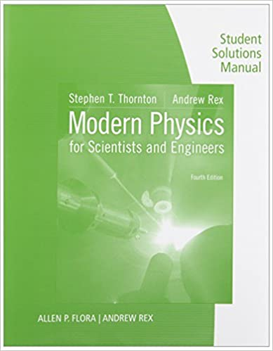 Amazon student solutions manual for thorntonrexs modern student solutions manual for thorntonrexs modern physics for scientists and engineers 4th 4th edition fandeluxe Choice Image