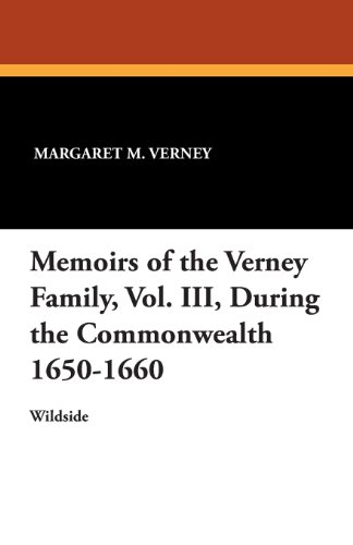 Memoirs of the Verney Family, Vol. III, During the Commonwealth 1650-1660