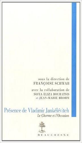 Presence De Vladimir Jankelevitch Le Charme Et L Occasion