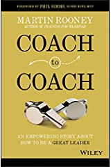 Coach to Coach: An Empowering Story About How to Be a Great Leader Kindle Edition