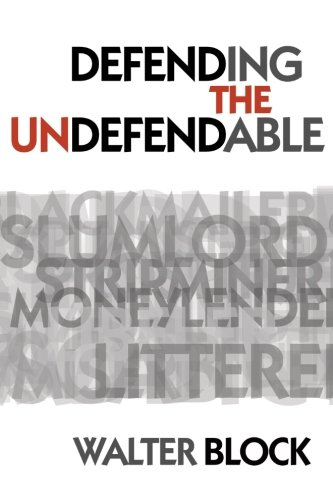Book cover from Defending the Undefendable by Walter Block