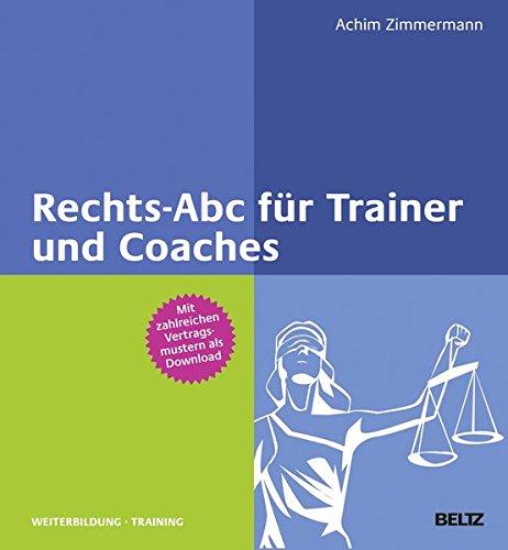Rechts-Abc für Trainer und Coaches: Mit Online-Materialien (Beltz Weiterbildung)