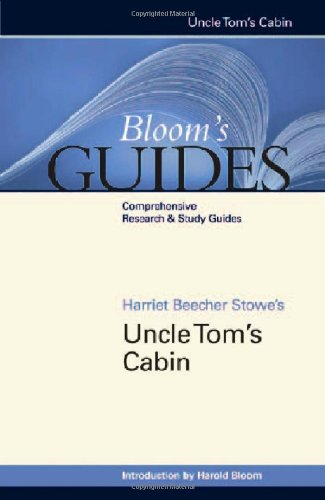 Harriet Beecher Stowe's Uncle Tom's Cabin (Bloom's Guides (Hardcover)) PDF
