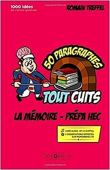 La mémoire - Prépa HEC (références originales): 50 paragraphes tout cuits