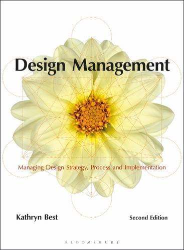 Design Management: Managing Design Strategy, Process and Implementation (Required Reading Range)