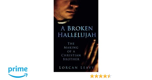 A Broken Hallelujah: The Making of a Christian Brother