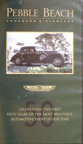 Pebble Beach Concoures D'Elegance Celebrating The First Fifty Years of the Most Beautiful Automotive Event of our Time VHS