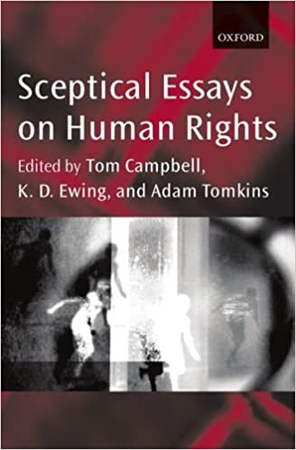 sceptical essays on human rights tom campbell k d ewing adam sceptical essays on human rights 1st edition