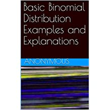 Basic Binomial Distribution Examples and Explanations