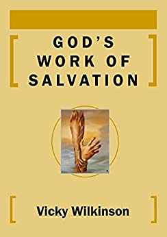 God's Work of Salvation by [Wilkinson, Vicky]