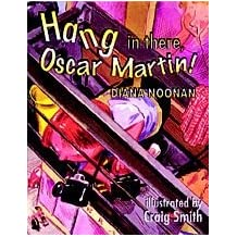 Hang in There, Oscar Martin! Chapter Book (Nelson Language Arts)