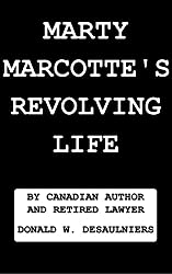 MARTY MARCOTTE'S REVOLVING LIFE