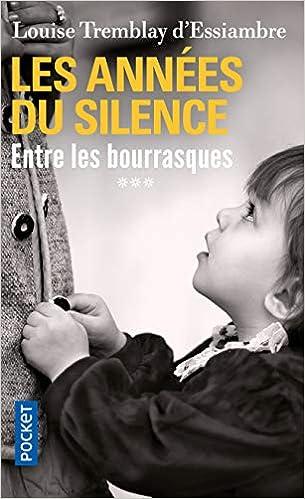 Amazon Fr Les Annees Du Silence T3 3 Louise Tremblay D