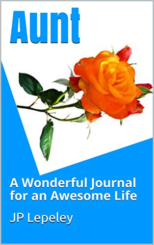 Aunt: A Wonderful Journal for an Awesome Life