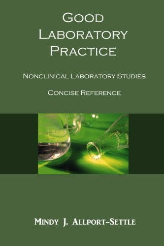 Good Laboratory Practice: Nonclinical Laboratory Studies Concise Reference by Mindy J. Allport-Settle (2010-10-18) (Good Laboratory Practice For Nonclinical Laboratory Studies)