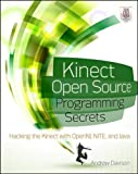 Kinect Open Source Programming Secrets: Hacking the Kinect with OpenNI, NITE, and Java by Andrew Daviso Picture