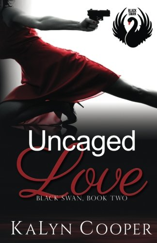 Uncaged Love: Book 2 Black Swan Series (Volume 2)