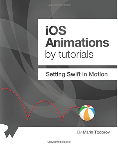 iOS Animations by Tutorials: Setting Swift in Motion