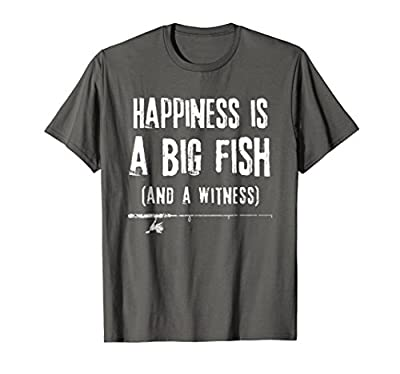 Happiness is A Big Fish & A Witness Shirt Funny Fishing Gift