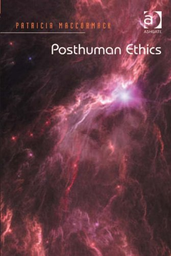 Download Posthuman Ethics: Embodiment and Cultural Theory Pdf