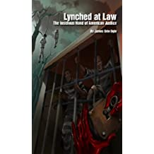 Lynched at Law : The Insidious Hand of American Justice