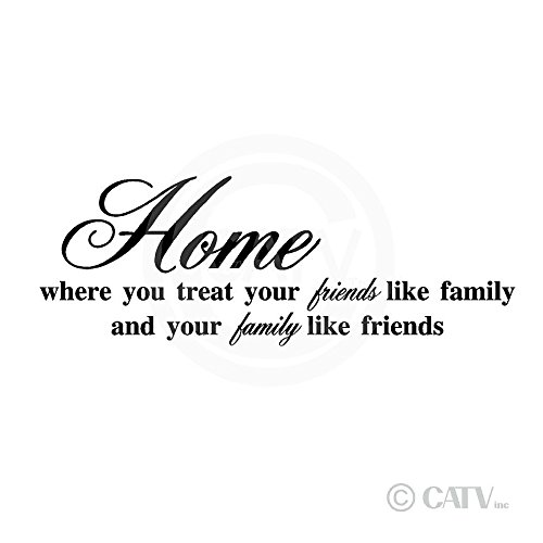 Home Where You Treat Your Friends Like Family And Your Family Like Friends wall saying vinyl lettering art decal quote sticker home decal