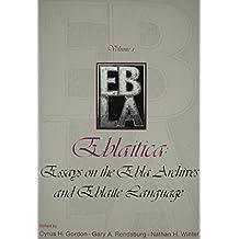Eblaitica: Essays on the Ebla Archives and Eblaite Language, Volume 1